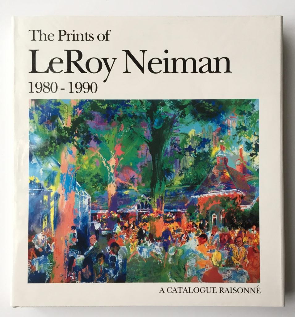 The Prints of LeRoy Neiman 1980 - 1990 book